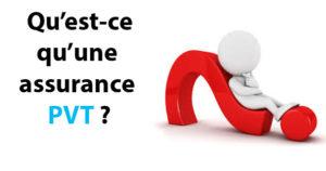 Assurance PVT c'est quoi